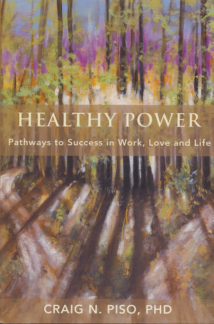 Healthy Power: Pathways to Success in Work, Love and Life