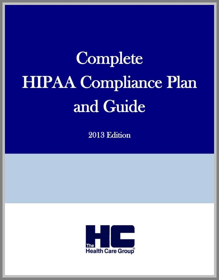 Complete HIPAA Compliance Plan and Guide 2013