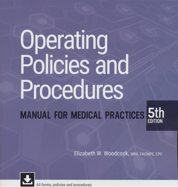 Operating Policies & Procedures Manual for Medical Practice, 5th Edition